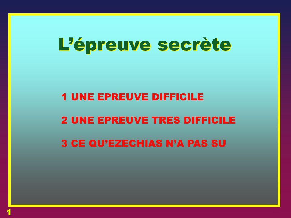 L'épreuve secrète 1 UNE EPREUVE DIFFICILE 2 UNE EPREUVE TRES DIFFICILE