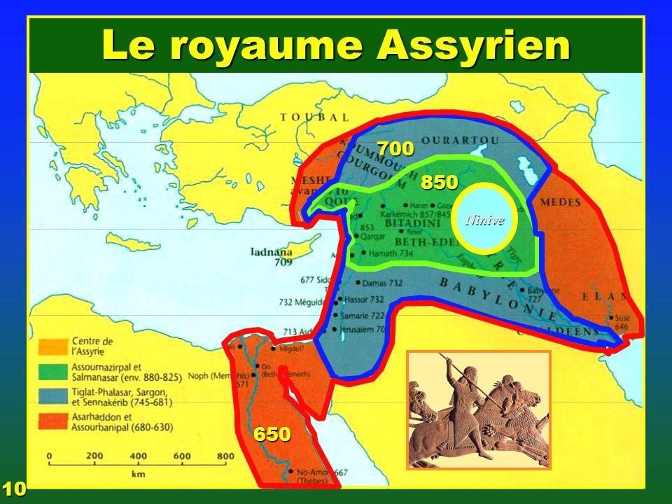 Le royaume Assyrien 700 850 650 10 EZECHIAS: C- L Epreuve Ninive
