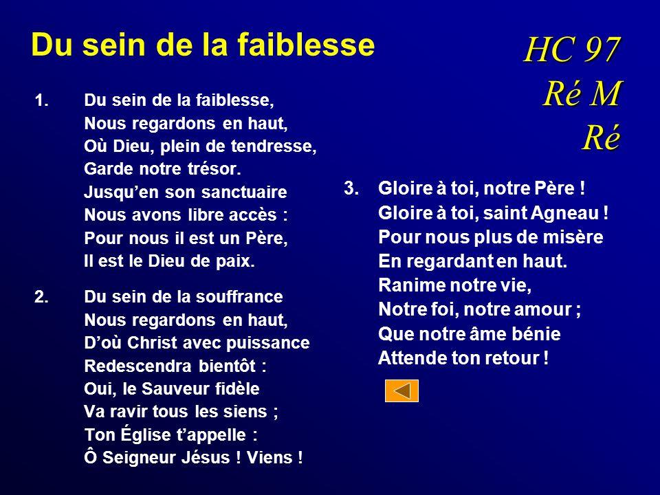 HC 97 Ré M Ré Du sein de la faiblesse