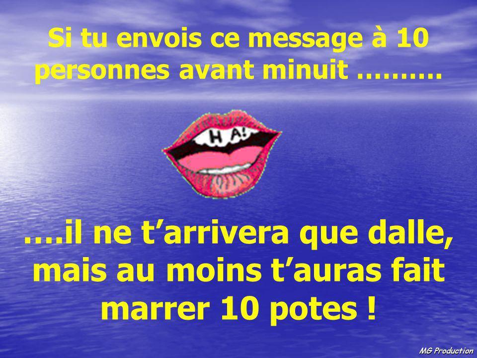 Si tu envois ce message à 10 personnes avant minuit ……….