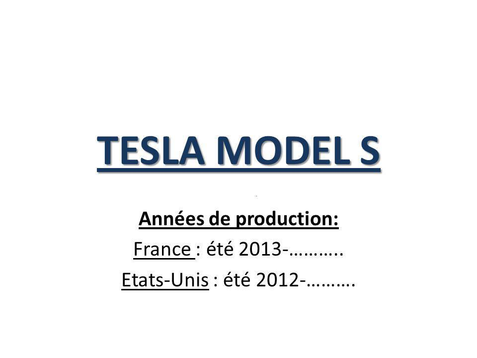 TESLA MODEL S Années de production: France : été 2013-………..