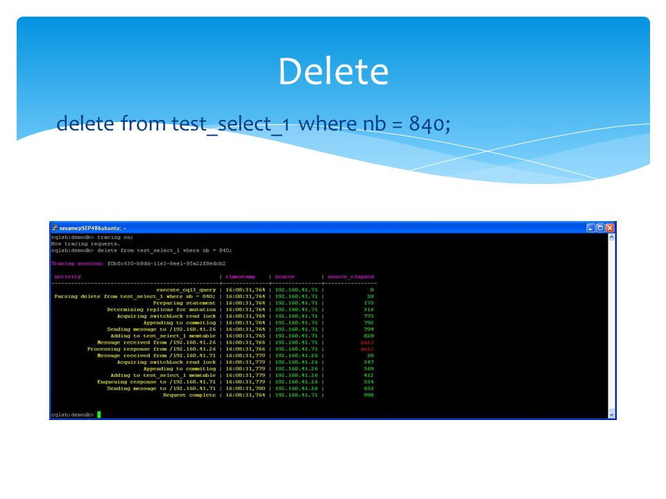 Delete delete from test_select_1 where nb = 840;