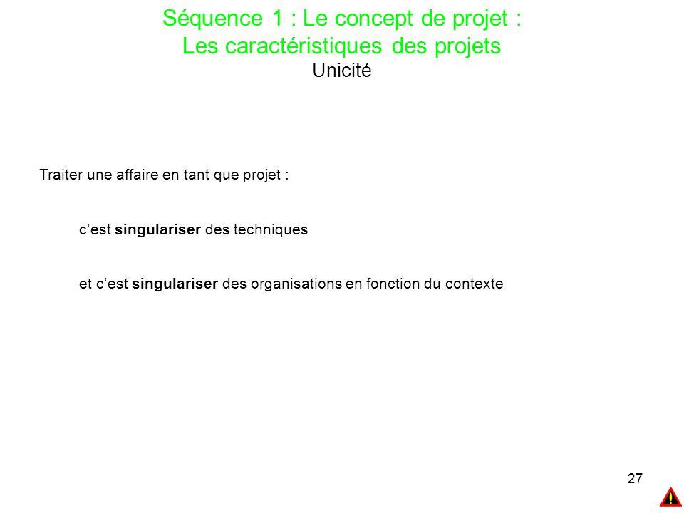 Séquence 1 : Le concept de projet : Les caractéristiques des projets