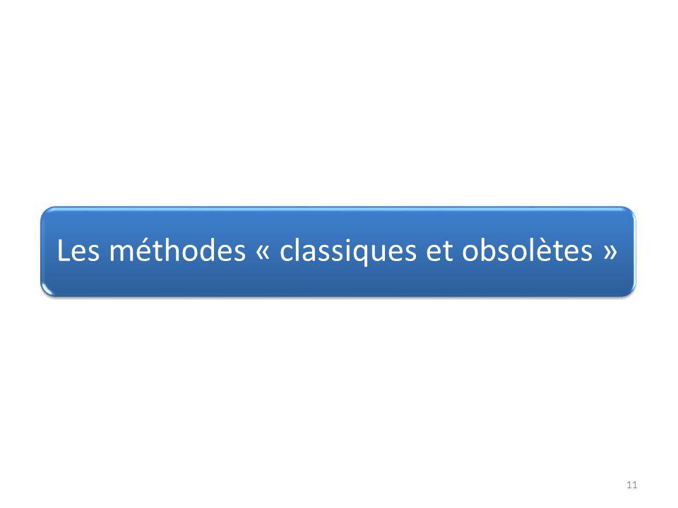 Les méthodes « classiques et obsolètes »