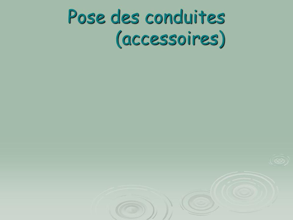 Pose des conduites (accessoires)