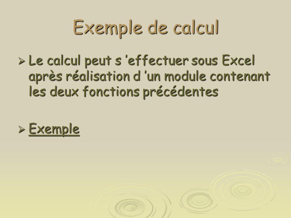 Exemple de calcul Le calcul peut s 'effectuer sous Excel après réalisation d 'un module contenant les deux fonctions précédentes.