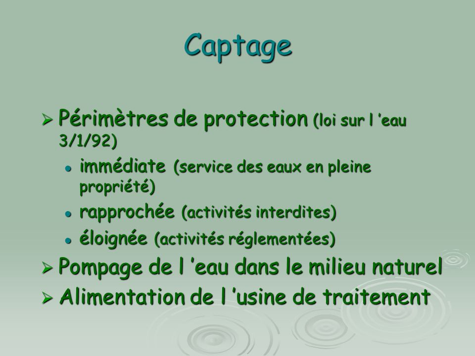 Captage Périmètres de protection (loi sur l 'eau 3/1/92)