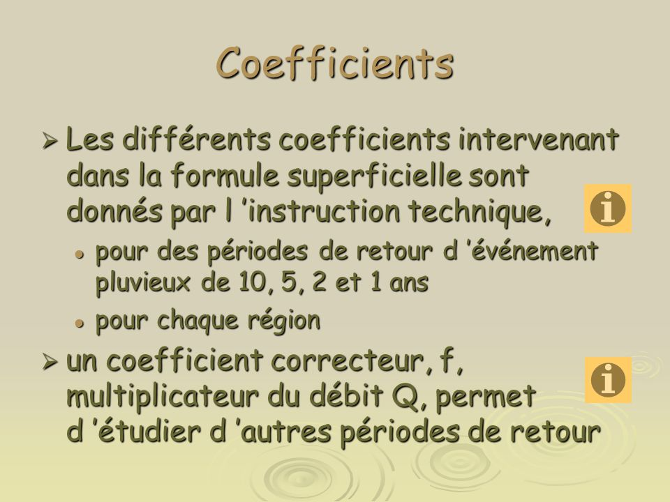 Coefficients Les différents coefficients intervenant dans la formule superficielle sont donnés par l 'instruction technique,