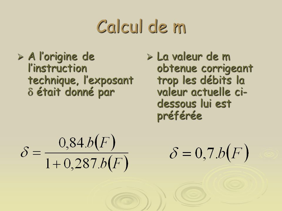Calcul de m A l'origine de l'instruction technique, l'exposant  était donné par.