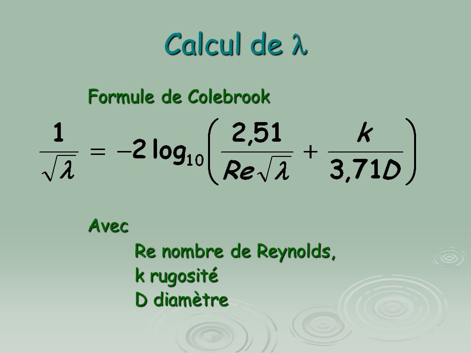 Calcul de l Formule de Colebrook Avec Re nombre de Reynolds,