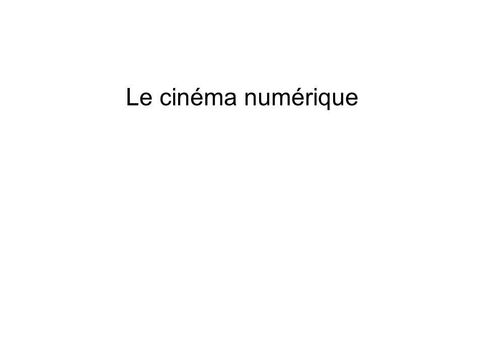 Le cinéma numérique