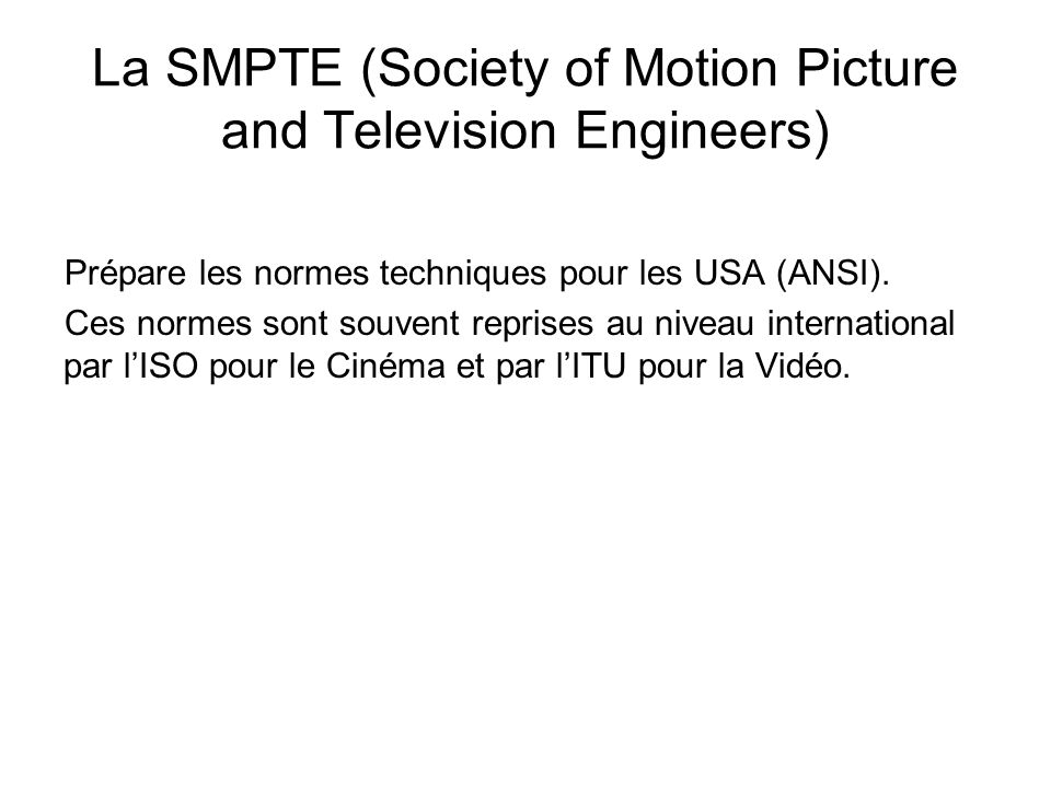 La SMPTE (Society of Motion Picture and Television Engineers)