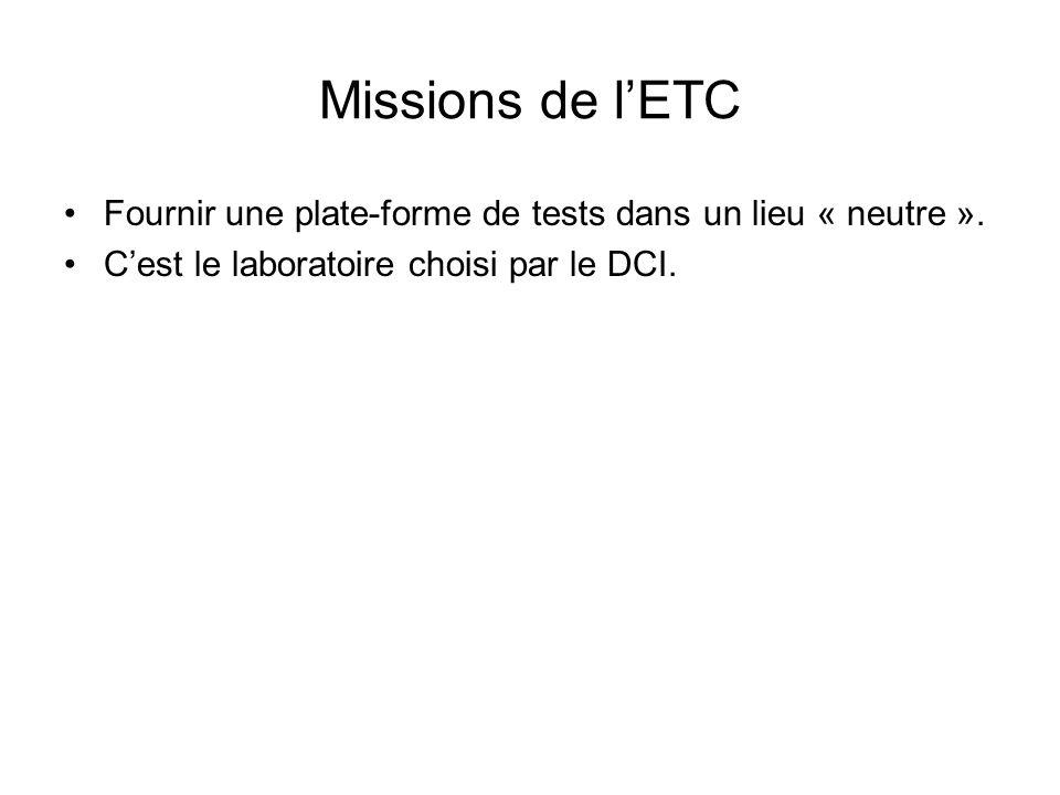 Missions de l'ETC Fournir une plate-forme de tests dans un lieu « neutre ».