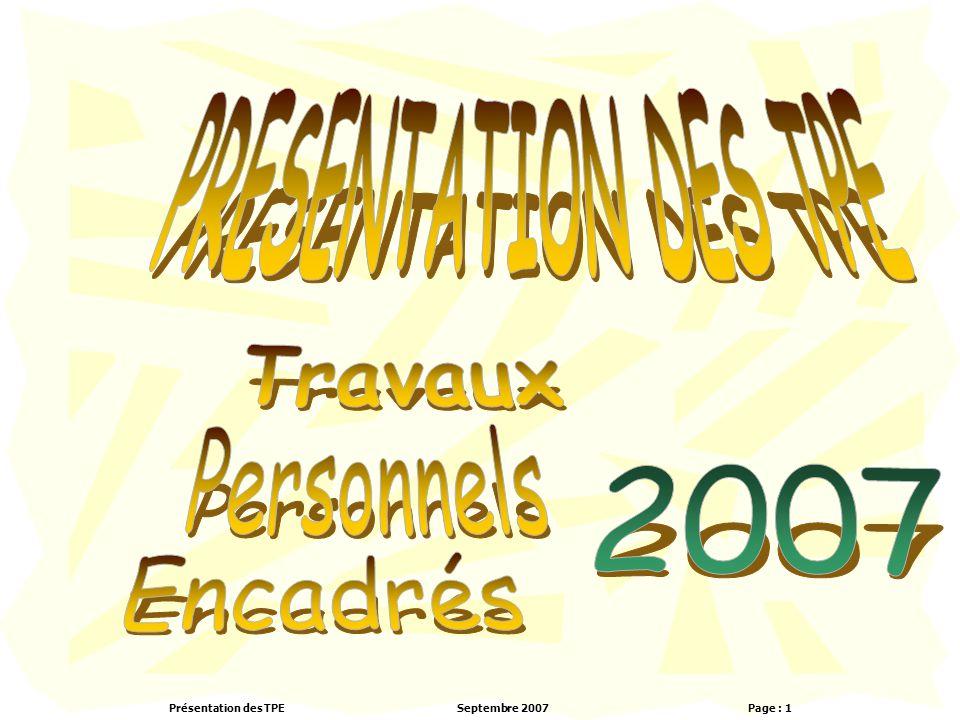 PRESENTATION DES TPE Travaux Personnels 2007 Encadrés