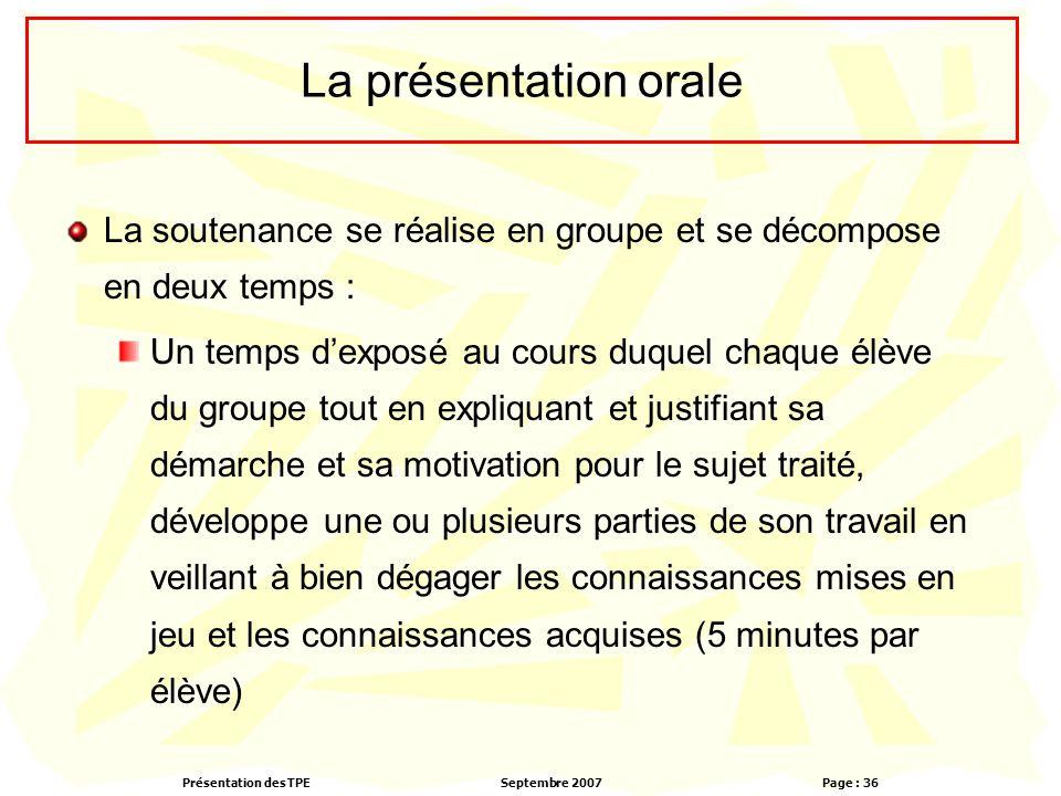 La présentation orale La soutenance se réalise en groupe et se décompose en deux temps :