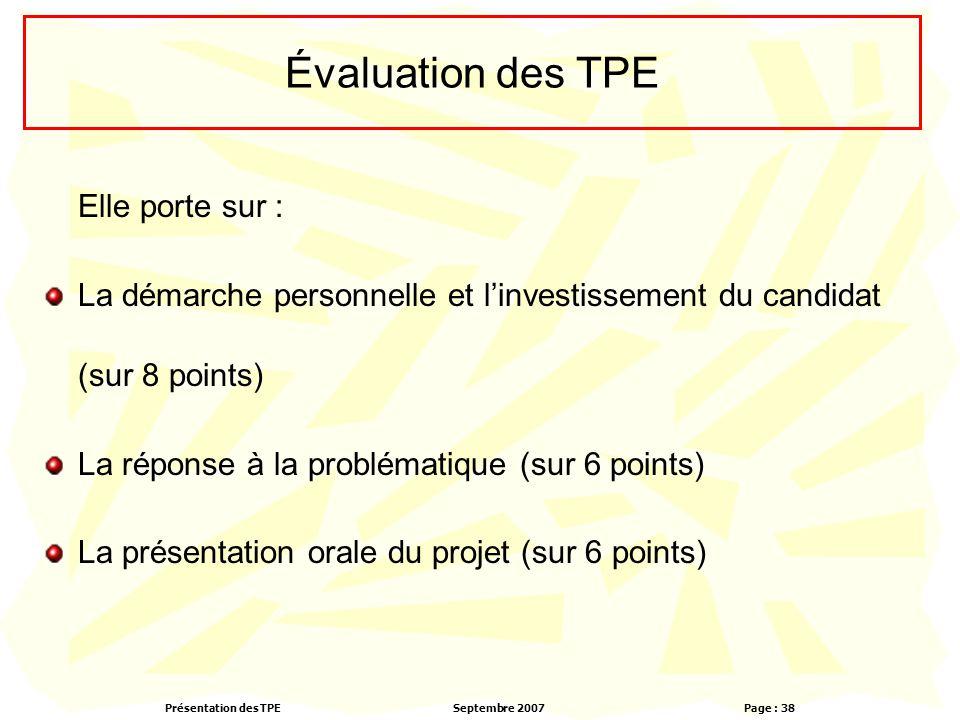 Évaluation des TPE Elle porte sur : La démarche personnelle et l'investissement du candidat (sur 8 points)