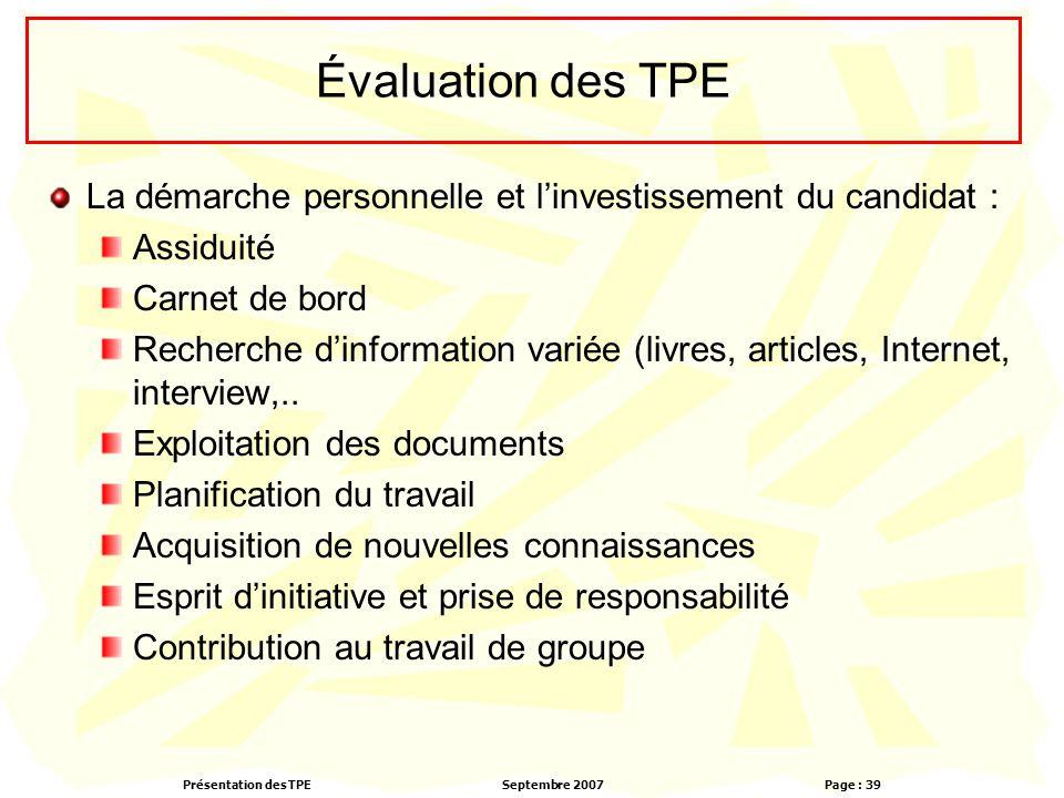 Évaluation des TPE La démarche personnelle et l'investissement du candidat : Assiduité. Carnet de bord.