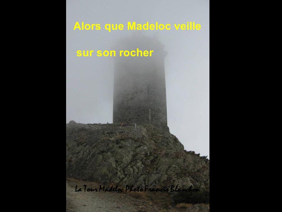 Alors que Madeloc veille sur son rocher