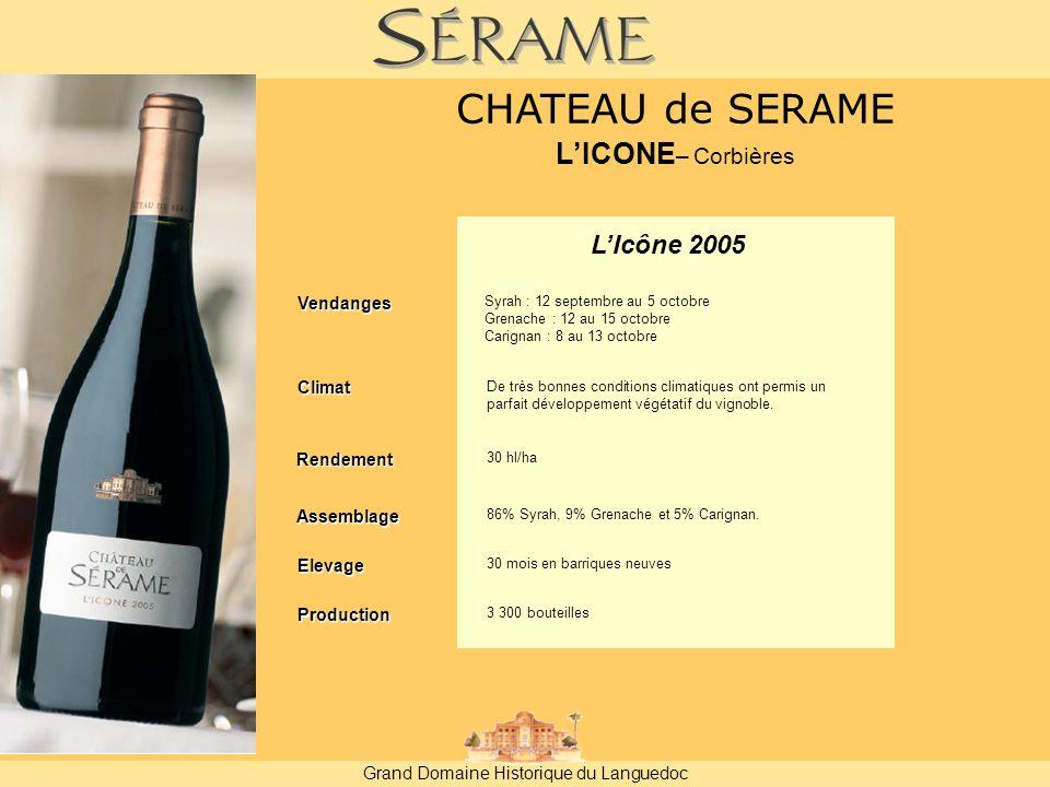 CHATEAU de SERAME L'ICONE– Corbières L'Icône 2005 Vendanges Climat