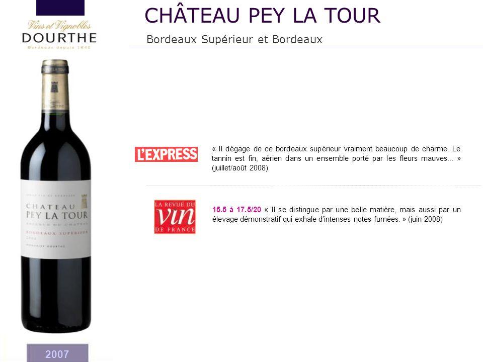 CHÂTEAU PEY LA TOUR Bordeaux Supérieur et Bordeaux 2007 19