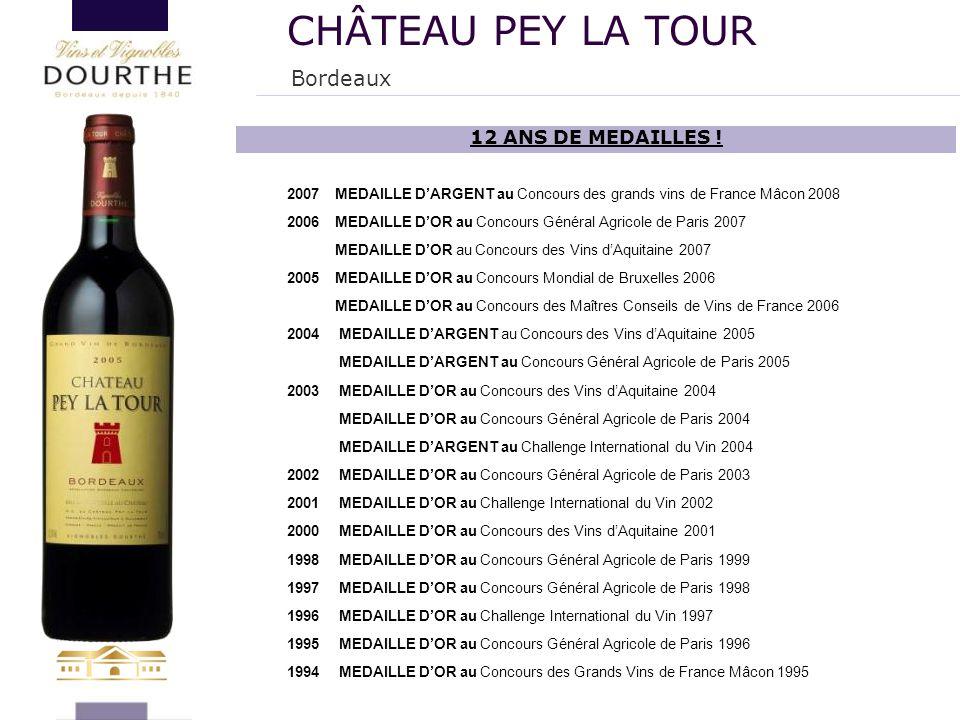 CHÂTEAU PEY LA TOUR Bordeaux 12 ANS DE MEDAILLES !