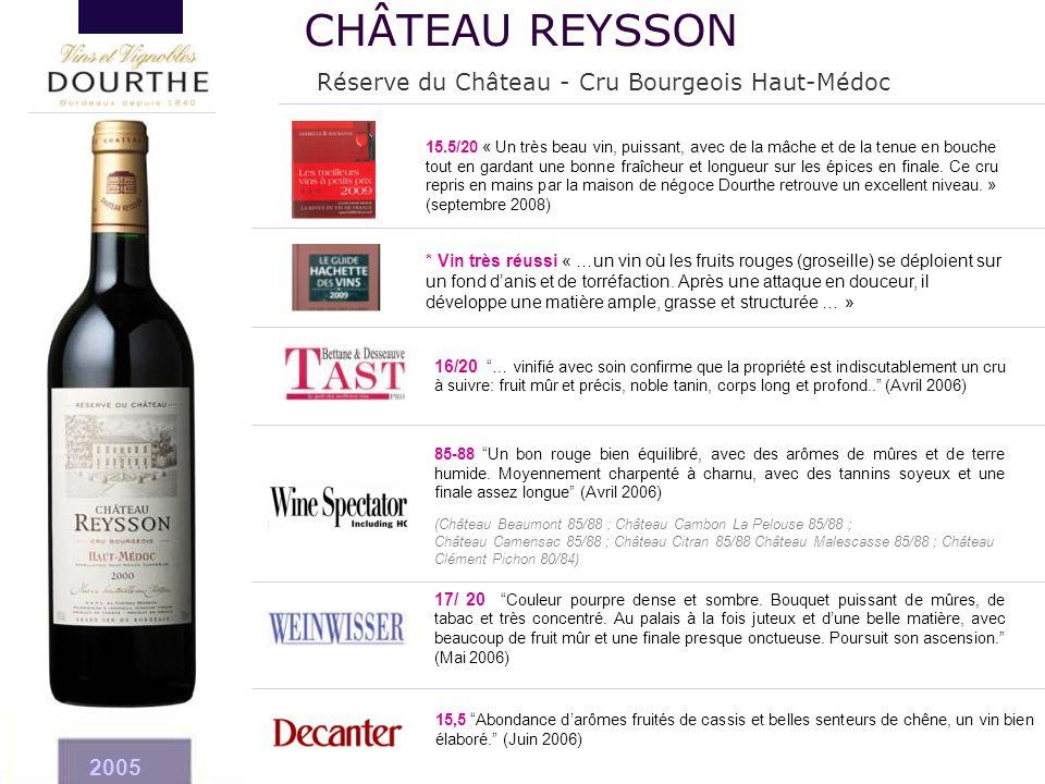 CHÂTEAU REYSSON Réserve du Château - Cru Bourgeois Haut-Médoc 2005