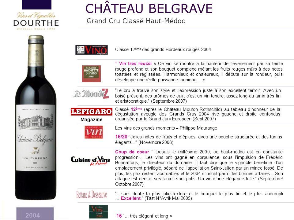 CHÂTEAU BELGRAVE Grand Cru Classé Haut-Médoc 2004 Magazine