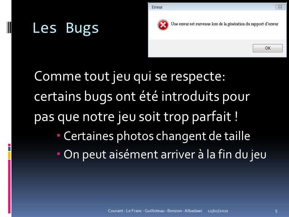 Les Bugs Comme tout jeu qui se respecte: