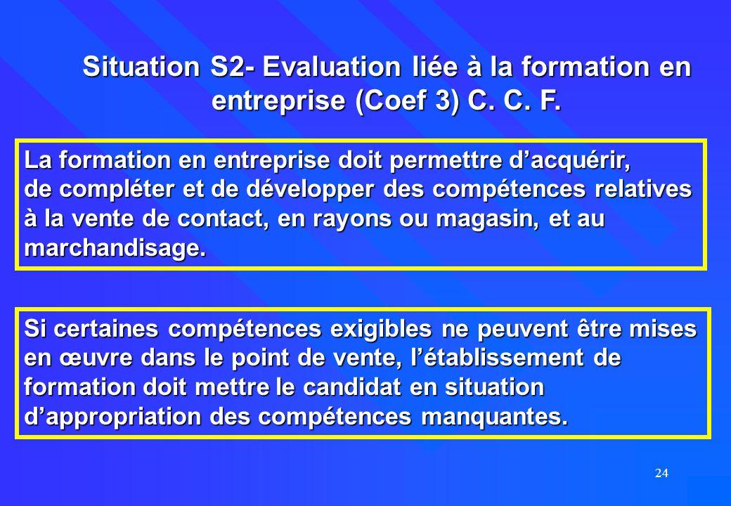 Situation S2- Evaluation liée à la formation en entreprise (Coef 3) C