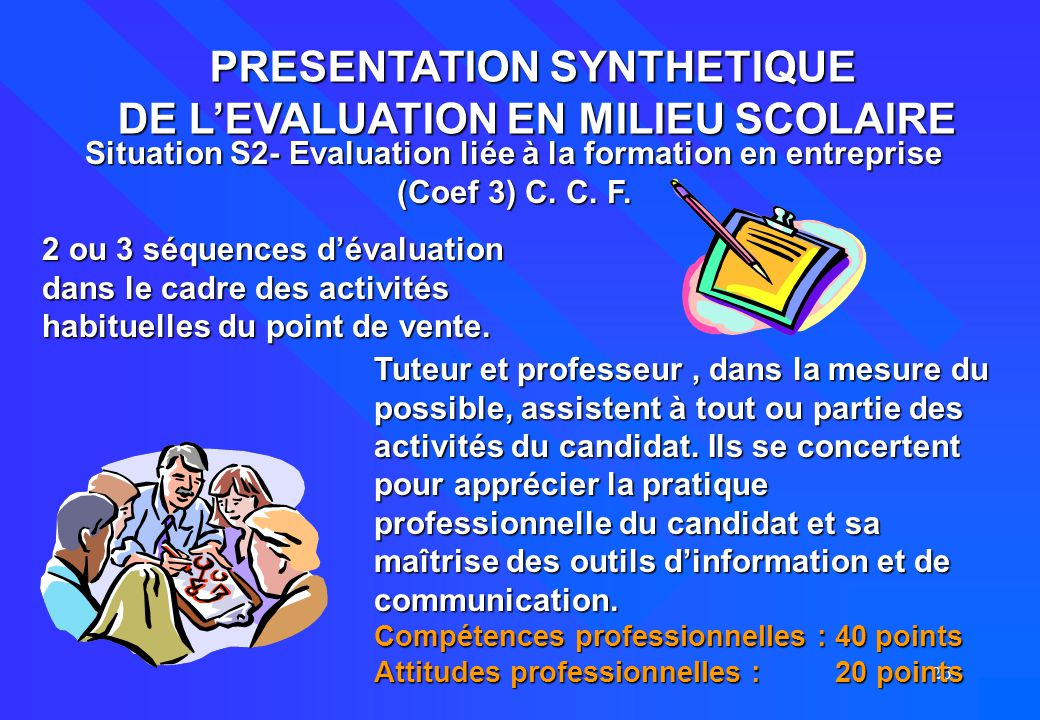 PRESENTATION SYNTHETIQUE DE L'EVALUATION EN MILIEU SCOLAIRE