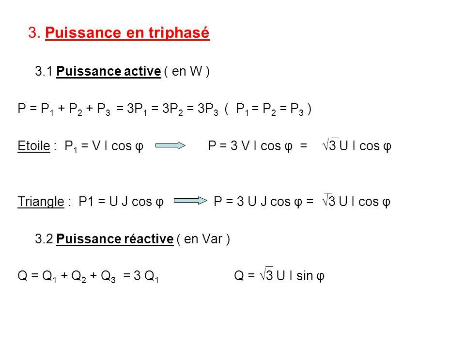 3. Puissance en triphasé 3.1 Puissance active ( en W )