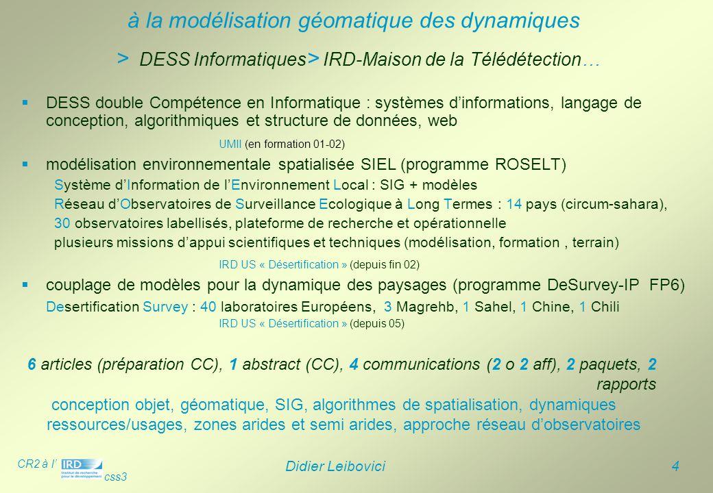 > DESS Informatiques> IRD-Maison de la Télédétection…