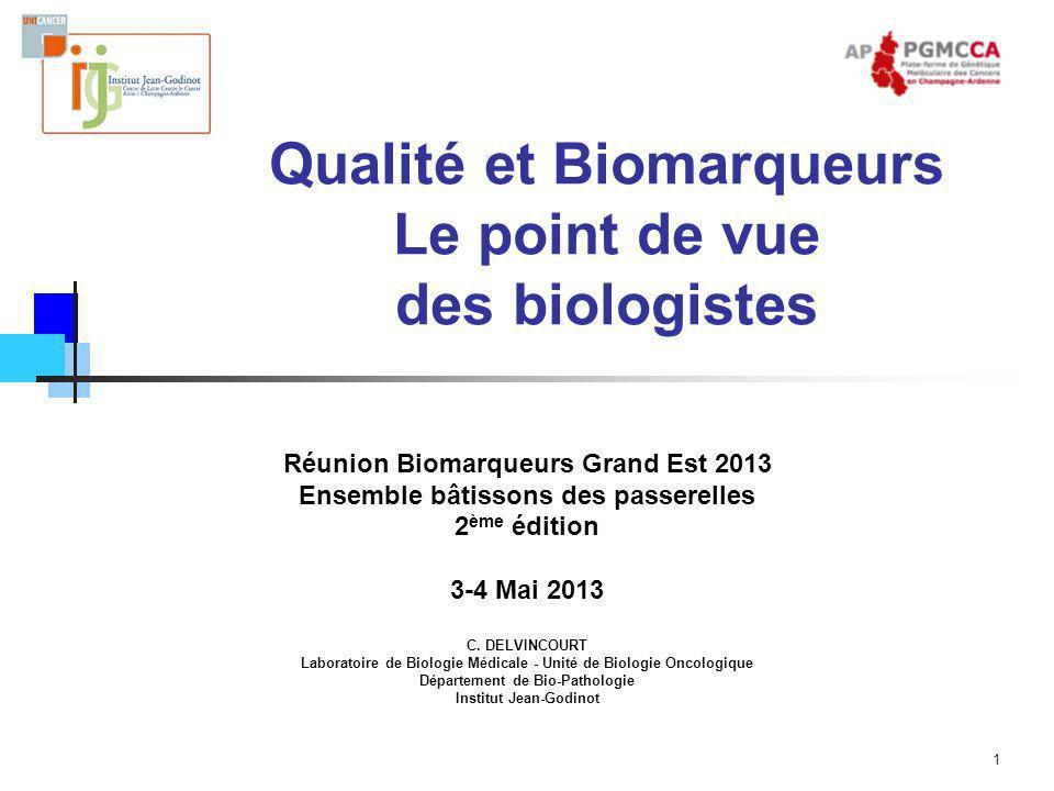 Qualité et Biomarqueurs Le point de vue des biologistes
