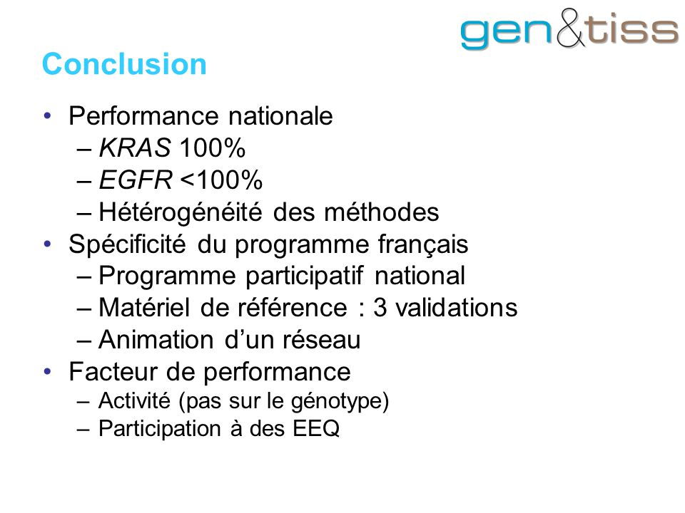 Conclusion Performance nationale KRAS 100% EGFR <100%