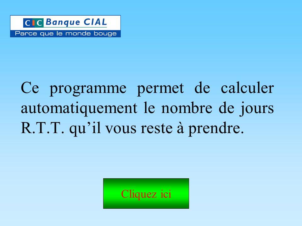 Ce programme permet de calculer automatiquement le nombre de jours R.T.T. qu'il vous reste à prendre.
