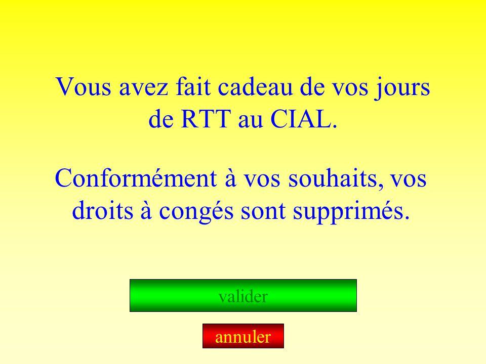 Vous avez fait cadeau de vos jours de RTT au CIAL.