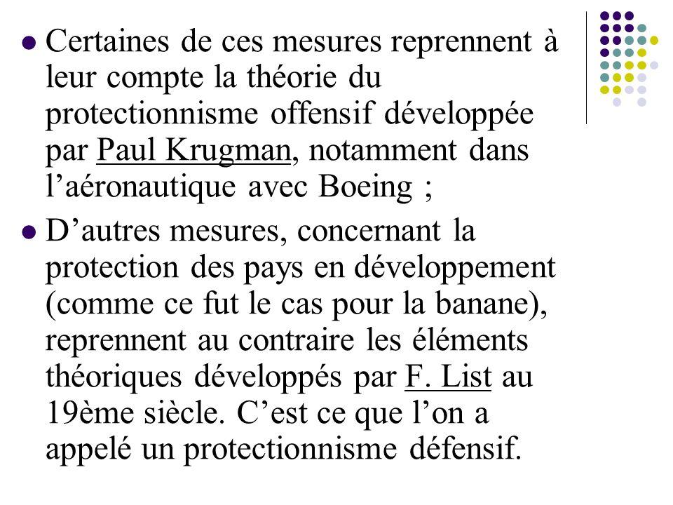Certaines de ces mesures reprennent à leur compte la théorie du protectionnisme offensif développée par Paul Krugman, notamment dans l'aéronautique avec Boeing ;