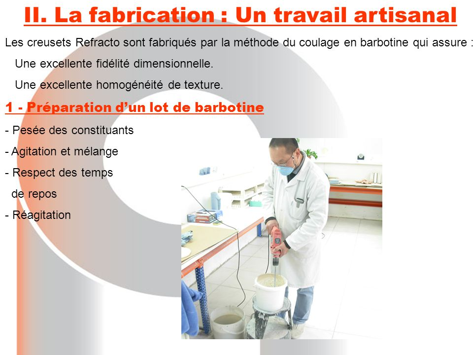 II. La fabrication : Un travail artisanal