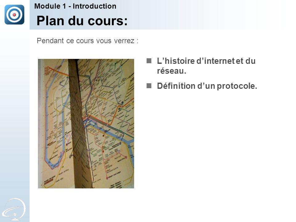Plan du cours: L'histoire d'internet et du réseau.