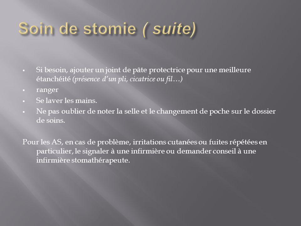 Soin de stomie ( suite) Si besoin, ajouter un joint de pâte protectrice pour une meilleure étanchéité (présence d'un pli, cicatrice ou fil…)