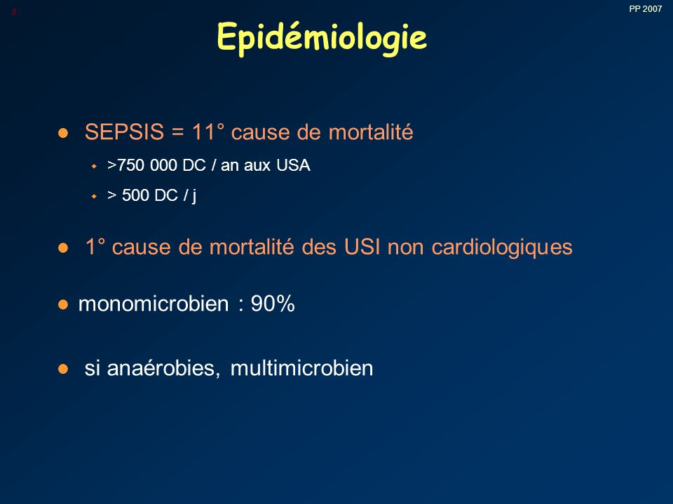Epidémiologie SEPSIS = 11° cause de mortalité