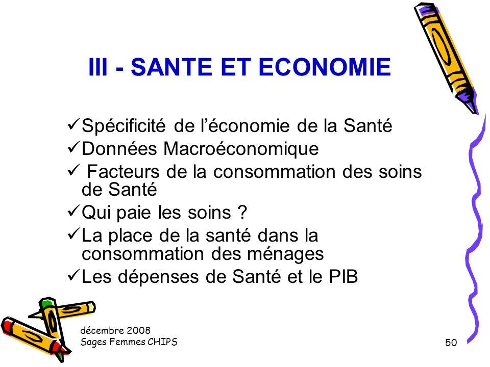 III - SANTE ET ECONOMIE Spécificité de l'économie de la Santé
