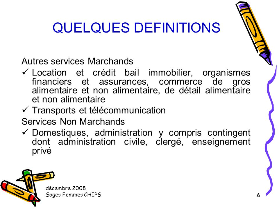 QUELQUES DEFINITIONS Autres services Marchands