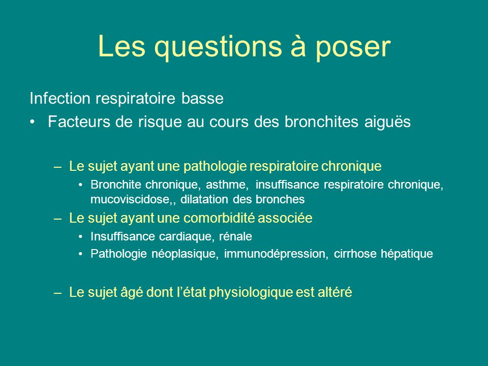Les questions à poser Infection respiratoire basse