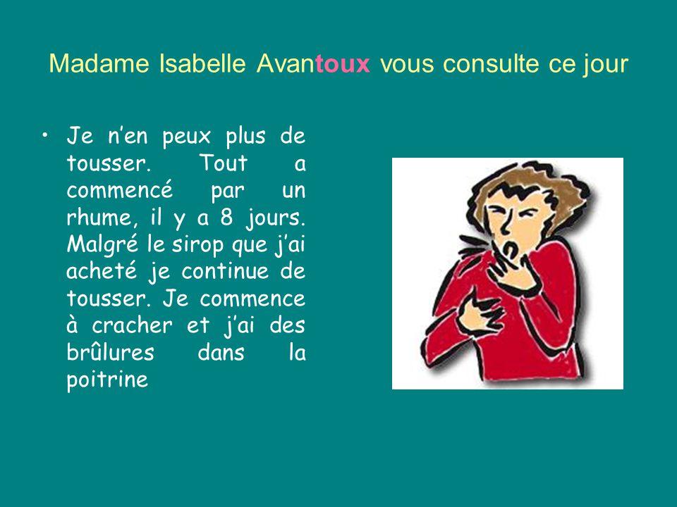 Madame Isabelle Avantoux vous consulte ce jour