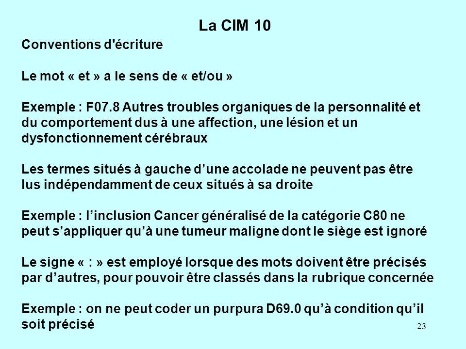 La CIM 10 Conventions d écriture Le mot « et » a le sens de « et/ou »