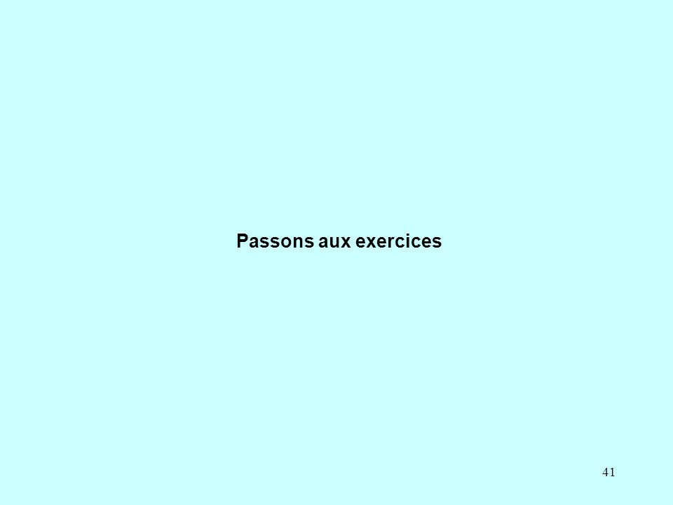 Passons aux exercices