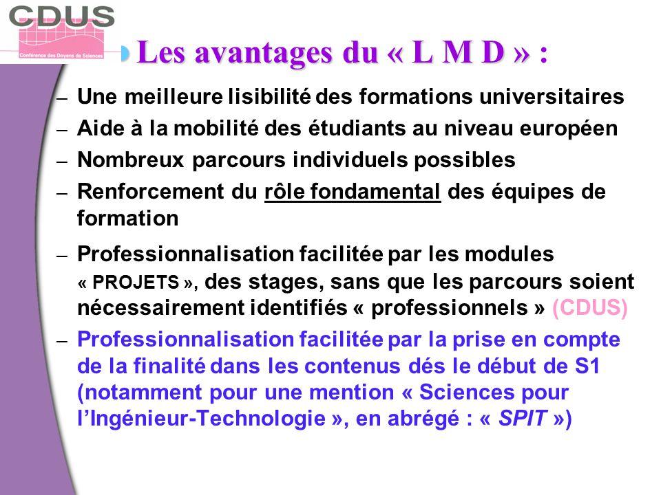 Les avantages du « L M D » :