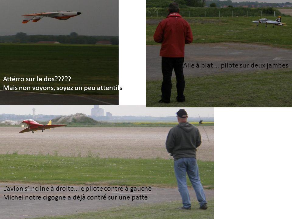 Aile à plat … pilote sur deux jambes