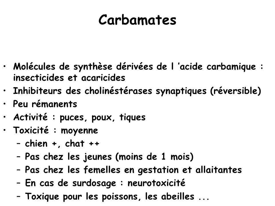 Carbamates Molécules de synthèse dérivées de l 'acide carbamique : insecticides et acaricides.
